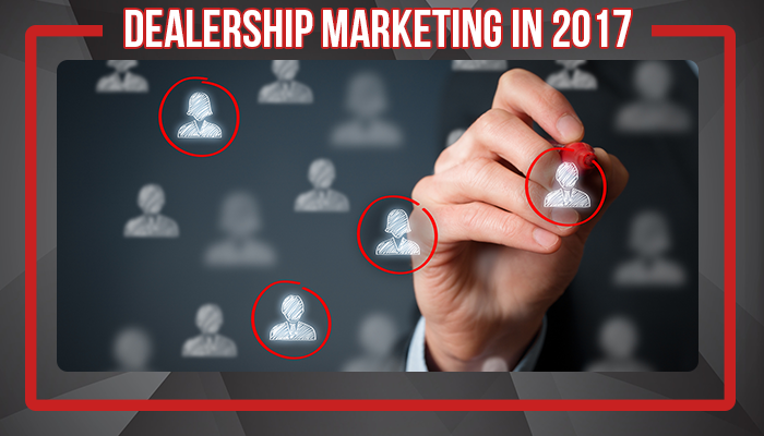 What Does Dealership Marketing Look Like in 2017?