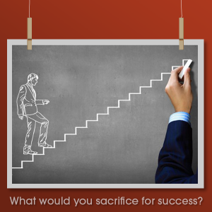 SACRIFICE FOR SUCESS