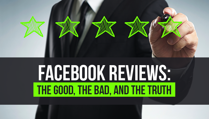 Facebook Reviews: The Good, The Bad, and The Truth