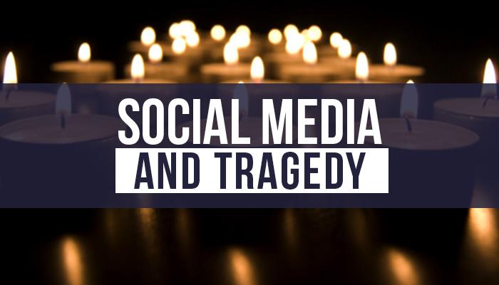 Social Media & Tragedy