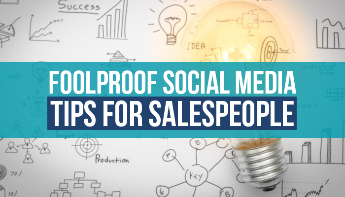 Foolproof Social Media Tips for Salespeople