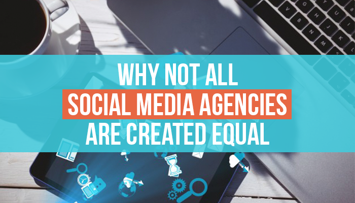 Why Not All Social Media Agencies Are Created Equal