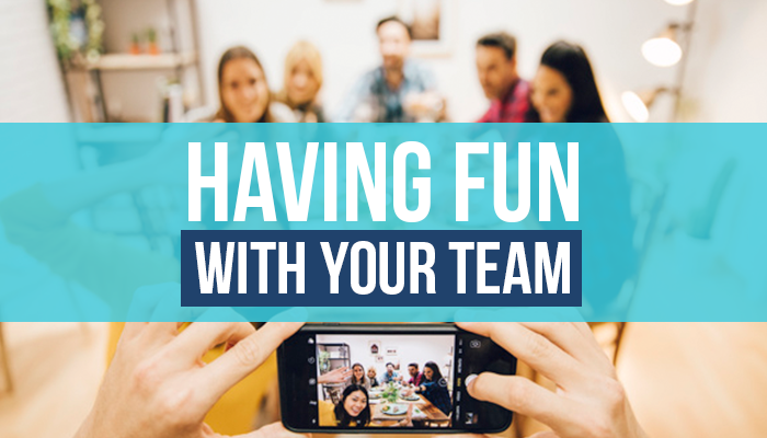 Have Fun With Your Team