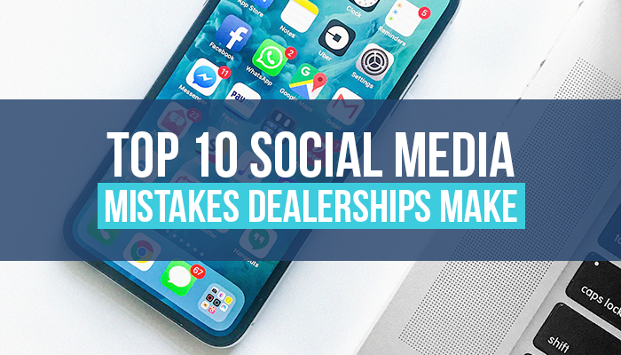Top 10 Social Media Mistakes That Dealerships Make