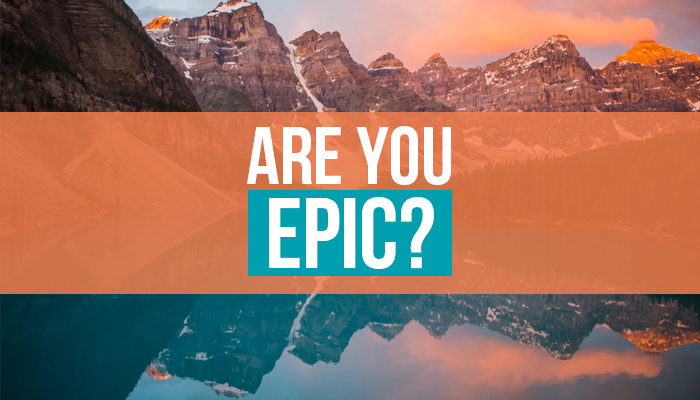 Are You Epic?