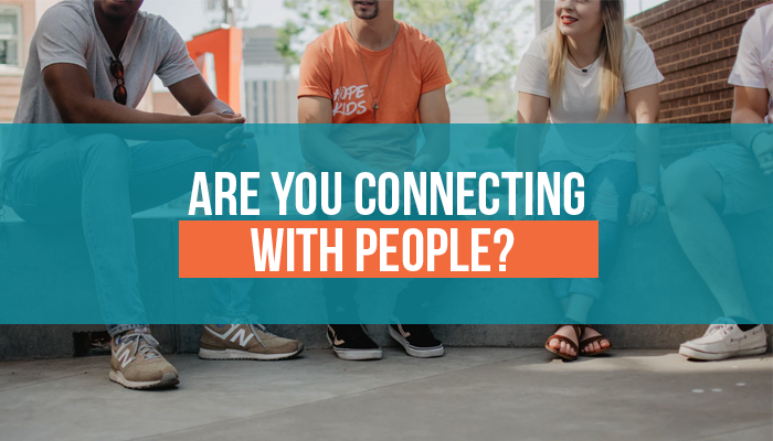 Are You Connecting with People?
