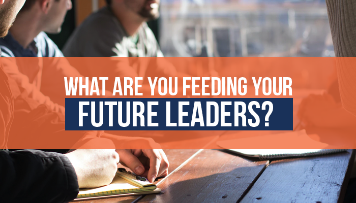 What are you feeding your future leaders?